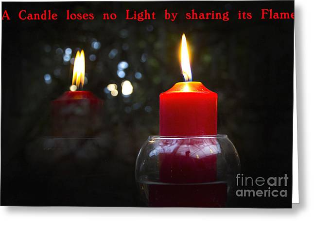 Candle Lit Greeting Cards - A Candle Loses No Light By Sharing Its Flame III Greeting Card by Al Bourassa