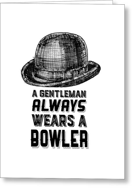 A Gentleman Always Wears A Bowler Greeting Card by Edward Fielding