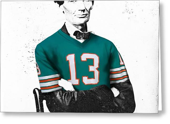 Abe Lincoln In A Dan Marino Miami Dolphins Jersey Greeting Card by Roly Orihuela