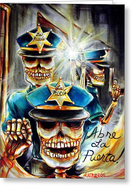 Police Paintings Greeting Cards - Abre La Puerta Greeting Card by Heather Calderon