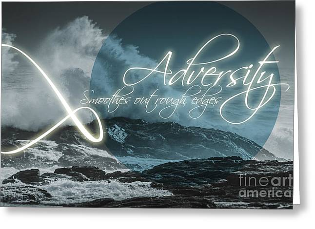 Adversity Smoothes Out Rough Edges Greeting Card by Jorgo Photography - Wall Art Gallery