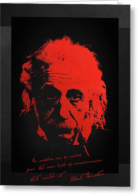 Problem Greeting Cards - Albert Einstein - No problem can be solved from the same level of consciousness that created it Greeting Card by Serge Averbukh