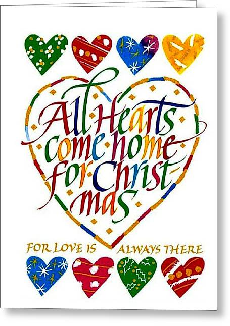 Christmas Greeting Greeting Cards - All Hearts Come Home For Christmas Greeting Card by Karon Melillo DeVega