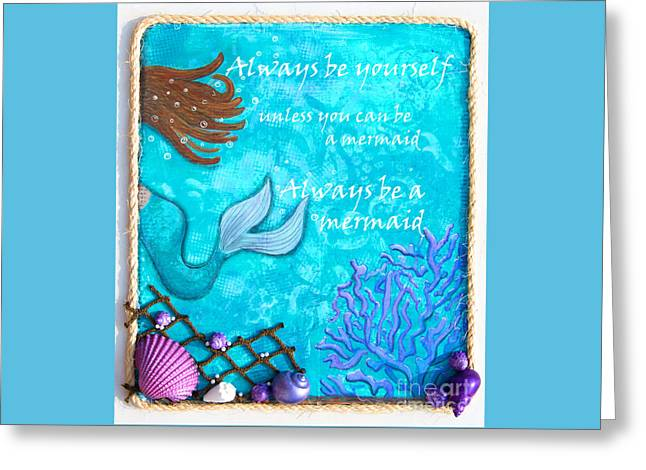 Seashell Mixed Media Greeting Cards - Always Be Yourself Greeting Card by Teri Labrousse