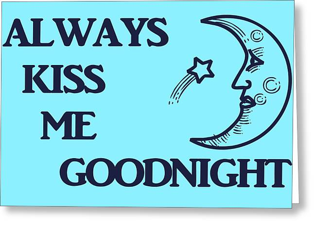 Man In The Moon Greeting Cards - Always Kiss Me Goodnight Greeting Card by Dan Sproul