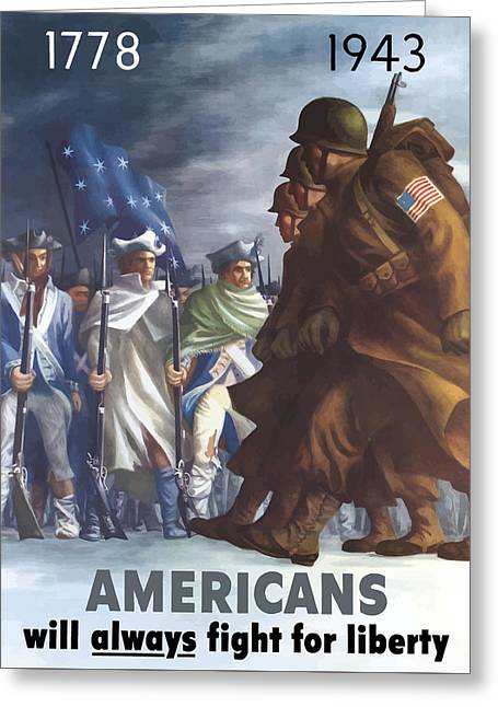 Americana Art Greeting Cards - Americans Will Always Fight For Liberty Greeting Card by War Is Hell Store