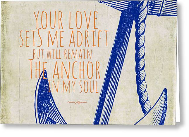 Anchor In My Soul Navy Greeting Card by Brandi Fitzgerald