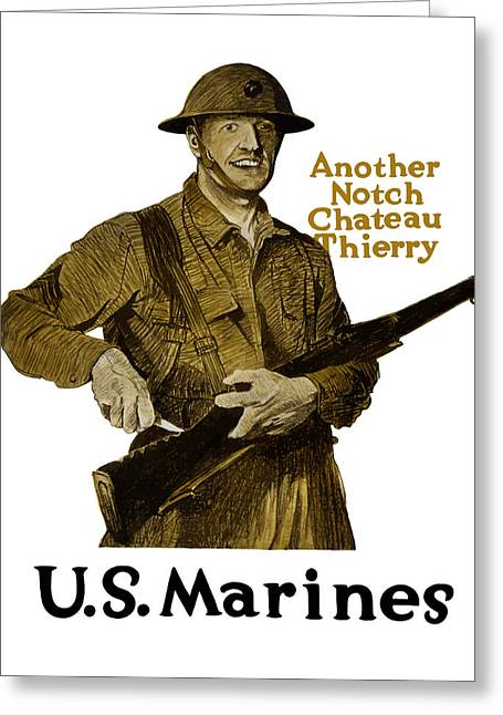 Semper Fidelis Greeting Cards - Another Notch Chateau Thierry -- US Marines Greeting Card by War Is Hell Store