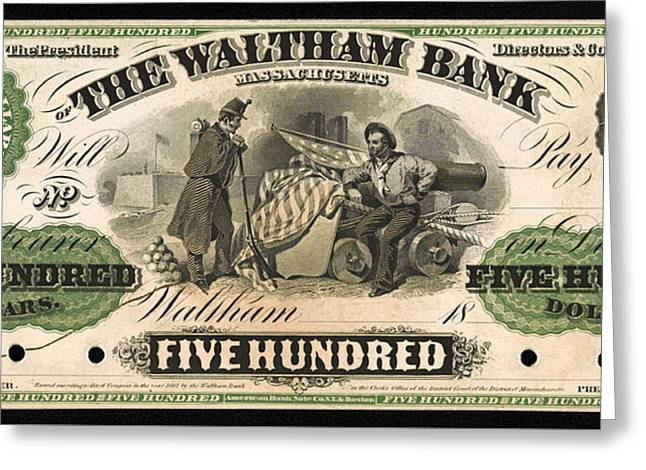 Antique 500 Dollar Bill - The Waltham Bank Greeting Card by Mountain Dreams