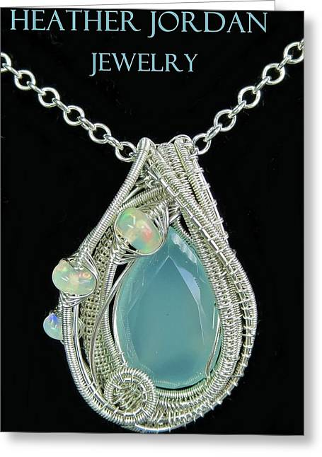Wrap Jewelry Greeting Cards - Aqua Chalcedony Wire-Wrapped Pendant in Sterling Silver with Ethiopian Welo Opals QCHLCPSS1 Greeting Card by Heather Jordan