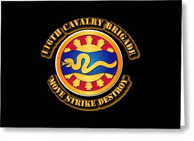 Ssi Greeting Cards - Army - SSI - 116th Cavalry Brigade Greeting Card by Tom Adkins