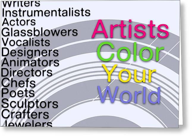 Motivational Poster Greeting Cards - Artists Color Your World - Art for Artists Series Greeting Card by Susan Maxwell Schmidt