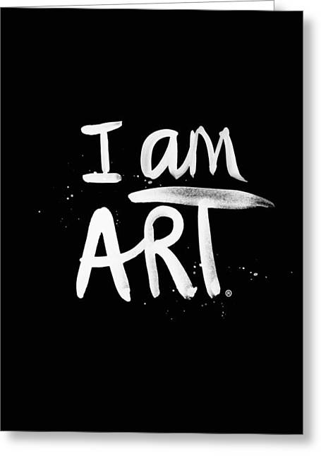 Calligraphy Art Greeting Cards - I Am Art- Painted Greeting Card by Linda Woods