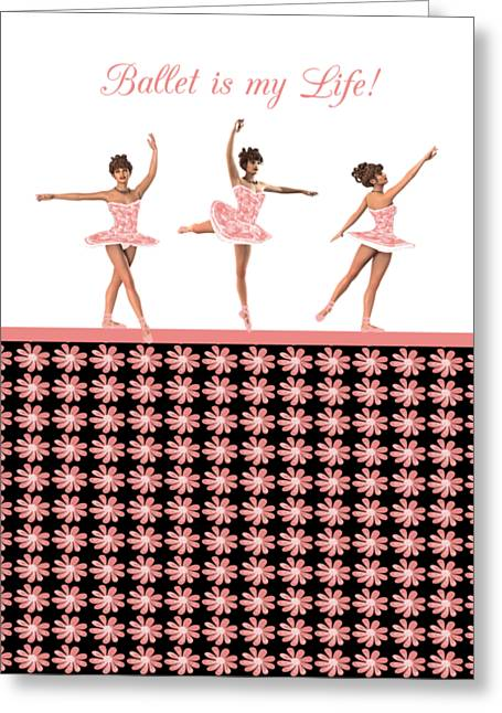 Ballet Dancers Greeting Cards - Ballet Is My Life Greeting Card by Methune Hively