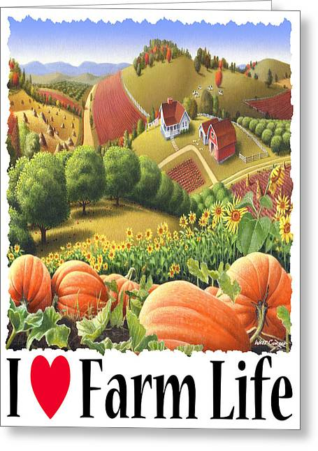 Md Paintings Greeting Cards - I Love Farm Life - Appalachian Pumpkin Patch - Rural Farm Landscape Greeting Card by Walt Curlee