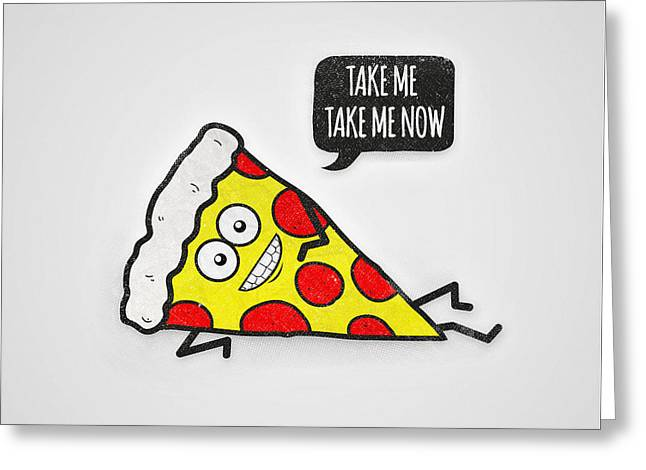 Funny And Cute Delicious Pizza Slice Wants Only You Greeting Card by Philipp Rietz