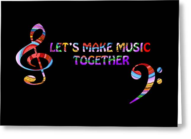 With Text Greeting Cards - Lets Make Music Together Greeting Card by Gill Billington
