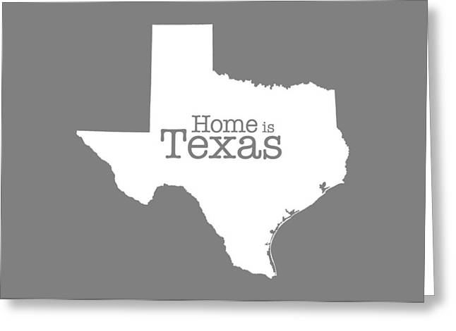 Home Is Texas Greeting Card by Bruce Stanfield