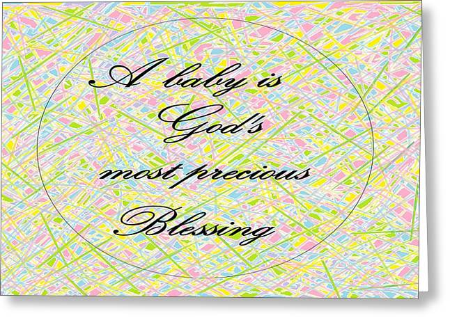 A Baby Is God's Most Precious Blessing Greeting Card by Eloise Schneider