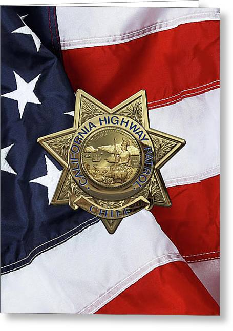 California Highway Patrol  -  C H P  Chief Badge Over American Flag Greeting Card by Serge Averbukh