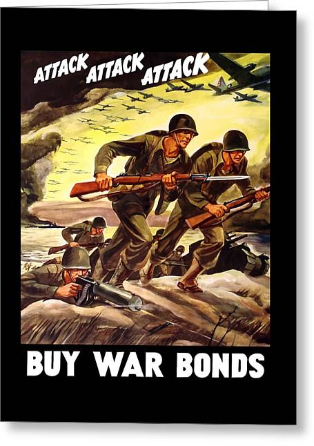 Historic Tank Greeting Cards - Attack Attack Attack Buy War Bonds Greeting Card by War Is Hell Store