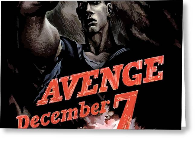 Avenge December 7th Greeting Card by War Is Hell Store