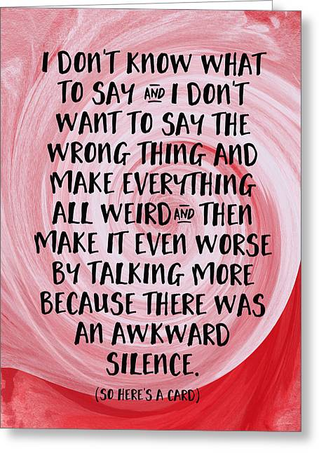 Sympathies Greeting Cards - Awkward Silence- Empathy Card by Linda Woods Greeting Card by Linda Woods