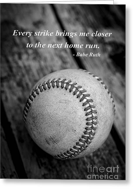 Baseball Equipment Greeting Cards - Babe Ruth Baseball Quote Greeting Card by Edward Fielding