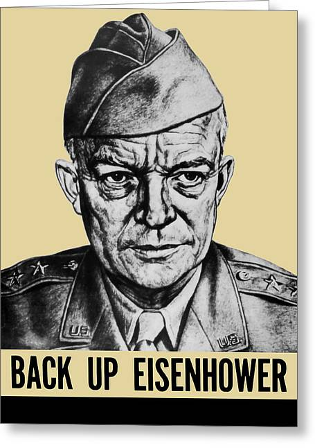 Ike Greeting Cards - Back Up Eisenhower - WW2 Greeting Card by War Is Hell Store