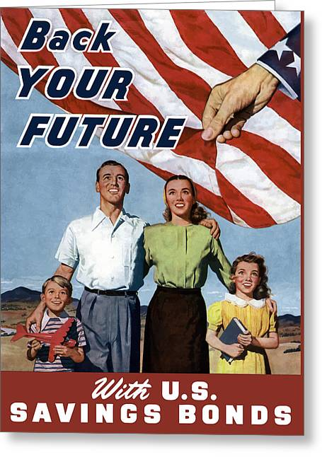 Back Your Future With Us Savings Bonds Greeting Card by War Is Hell Store