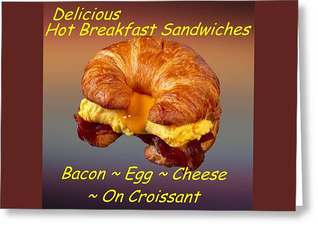 Cheeses Drawings Greeting Cards - Bacon Egg Cheese Croissant Customized  Greeting Card by Movie Poster Prints