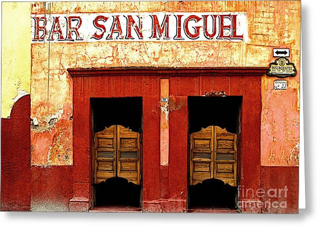 Portals Greeting Cards - Bar San Miguel Greeting Card by Olden Mexico