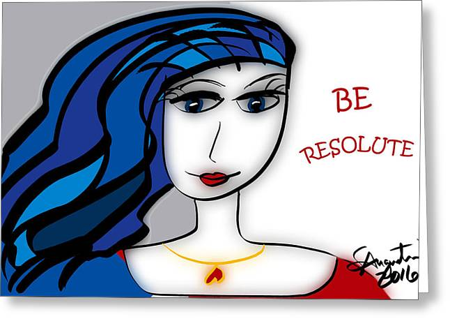 Be Attitudes - Be Resolute Greeting Card by Sharon Augustin