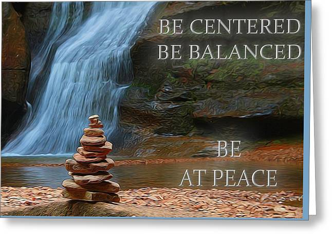 Be Balanced Be At Peace Greeting Card by Dan Sproul