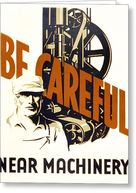 Factory Workers Greeting Cards - Be Careful Safety  W P A Poster C. 1938 Greeting Card by Daniel Hagerman