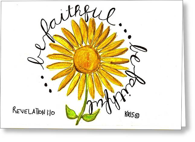 Devotional Mixed Media Greeting Cards - Be Faithful Greeting Card by Kristen Williams