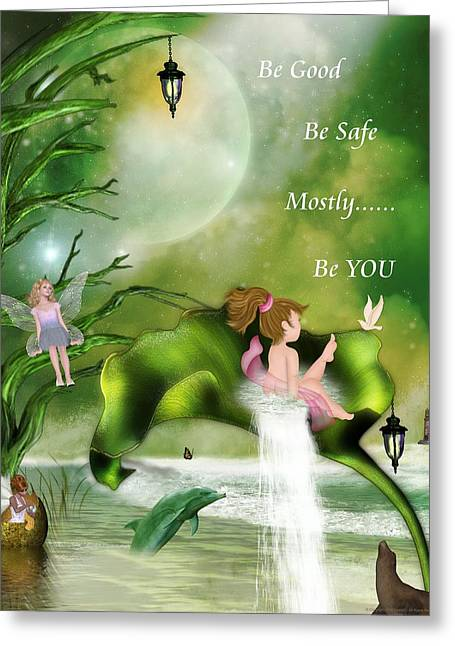 Morning Dew Greeting Cards - Be Good Be Safe Be You Greeting Card by Morning Dew