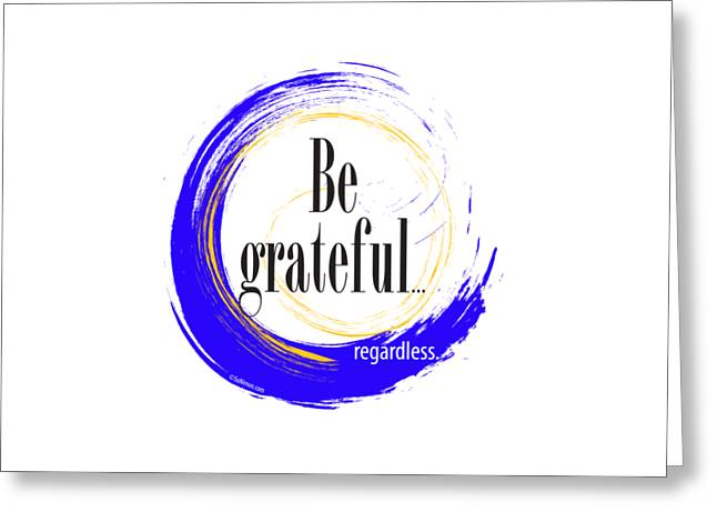 Positive Attitude Greeting Cards - Be grateful Greeting Card by Su Nimon