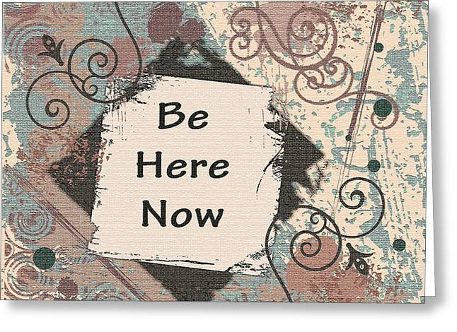 Be Here Now Greeting Card by Debbie Smith