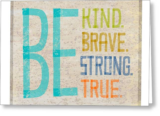 Words Background Greeting Cards - Be Kind. Brave. Strong. True. Lettering Greeting Card by Gillham Studios