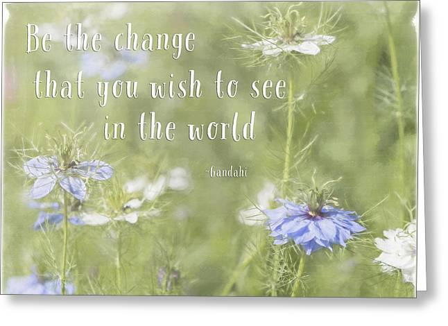 Jordan Greeting Cards - Be The Change - Nature Art Greeting Card by Jordan Blackstone