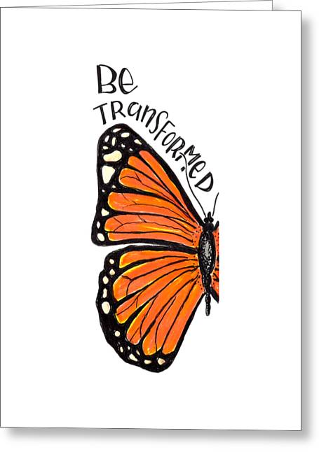 Be Transformed Greeting Card by Nancy Ingersoll