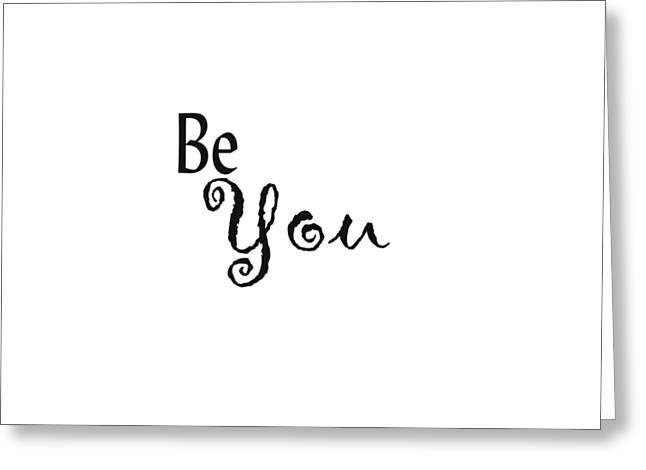 Be You Greeting Card by Kerri Mortenson
