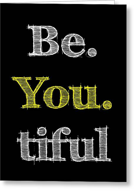 Be Yourself Greeting Cards - Be You tiful Greeting Card by Khaleel Ulla Khan