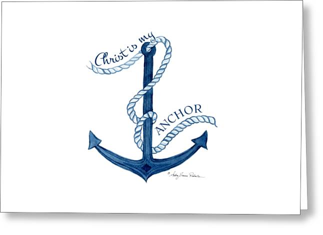Simple Paintings Greeting Cards - Beach House Nautical Ship Christ is my Anchor Greeting Card by Audrey Jeanne Roberts