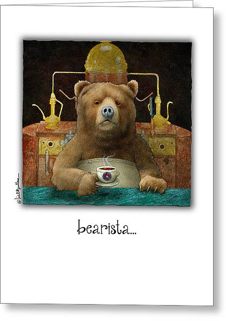 Bearista... Greeting Card by Will Bullas