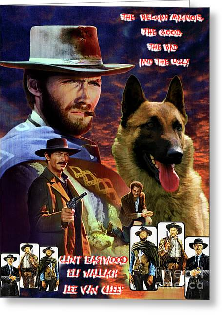 Belgian Malinois Art Canvas Print -  The Good, The Bad And The Ugly Movie Poster Greeting Card by Sandra Sij