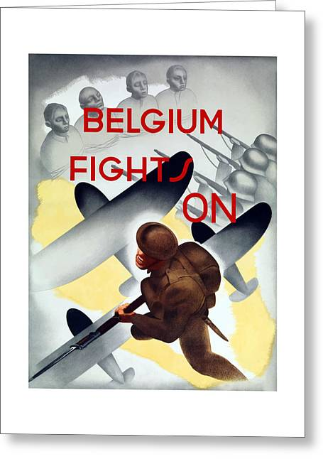 Bayonet Greeting Cards - Belgium Fights On - WW2 Greeting Card by War Is Hell Store