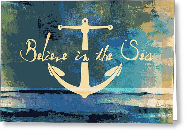 Believe In The Sea Anchor Greeting Card by Brandi Fitzgerald