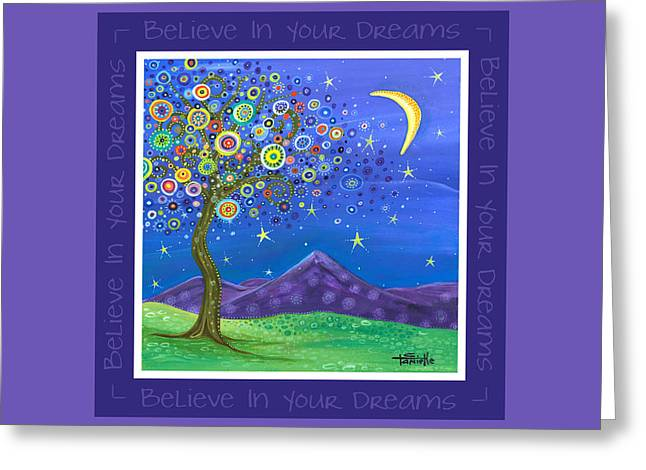 Moonlit Night Greeting Cards - Believe In Your Dreams - Inspire Greeting Card by Tanielle Childers